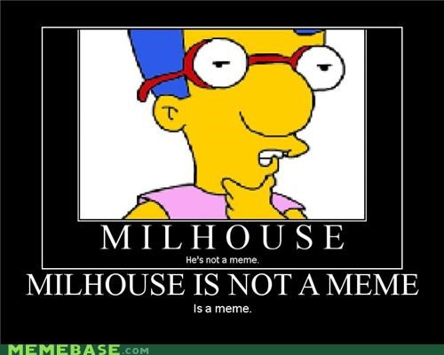 Millhouse is not a Meme is Not a Meme
