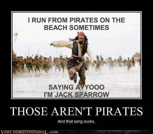 THOSE AREN'T PIRATES