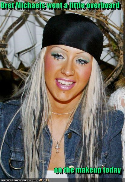 Bret Michaels went a little overboard   on the makeup today