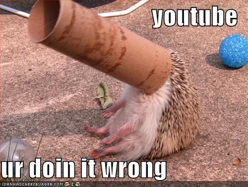 youtube  ur doin it wrong
