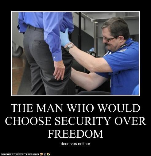 THE MAN WHO WOULD CHOOSE SECURITY OVER FREEDOM
