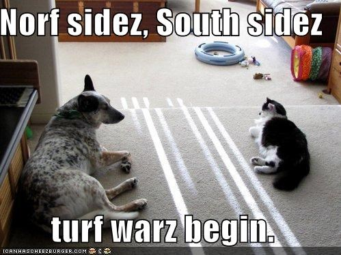 Norf sidez, South sidez  turf warz begin.