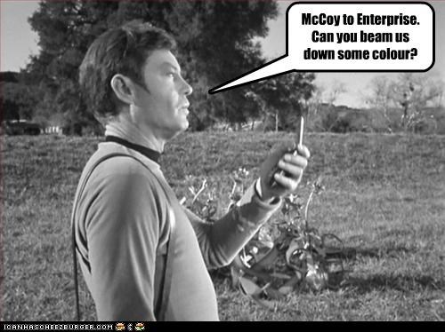 McCoy to Enterprise.  Can you beam us down some colour?