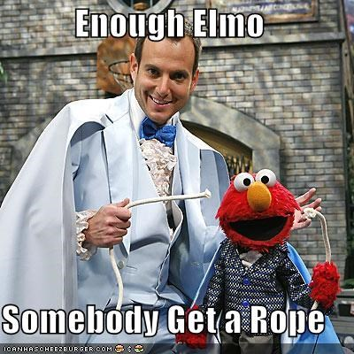 Enough Elmo  Somebody Get a Rope