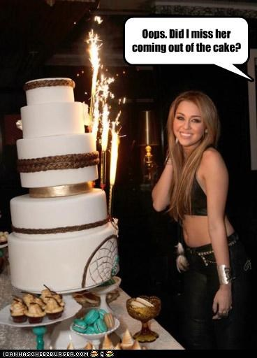 Oops. Did I miss her coming out of the cake?
