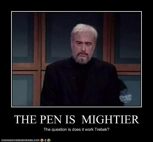 THE PEN IS  MIGHTIER