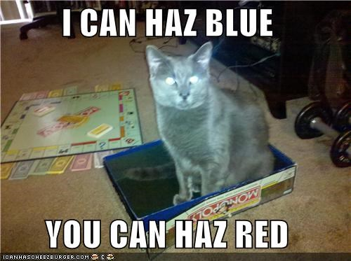 I CAN HAZ BLUE  YOU CAN HAZ RED