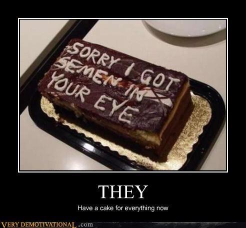 cake,gross,jk,modern living,semen,wtf