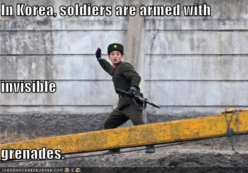 In Korea, soldiers are armed with invisible grenades.