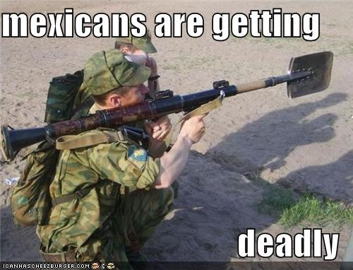 mexicans are getting  deadly