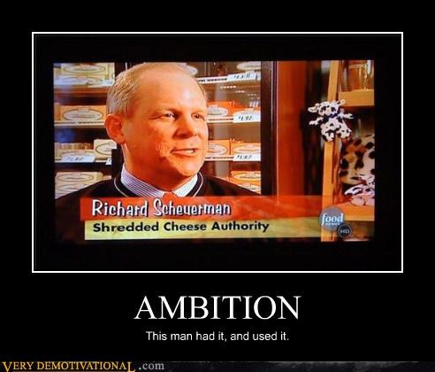 ambition,authority,awesome,cheese,food,good job