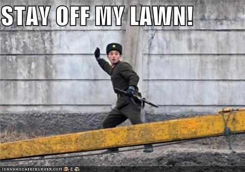 STAY OFF MY LAWN!