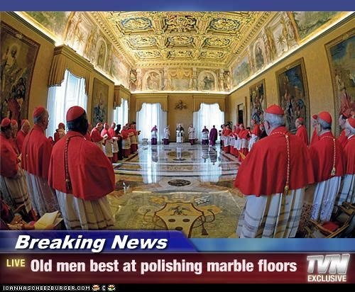 Breaking News - Old men best at polishing marble floors