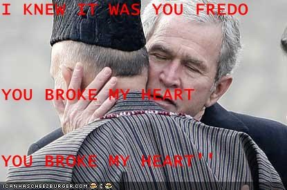 I KNEW IT WAS YOU FREDO YOU BROKE MY HEART YOU BROKE MY HEART''