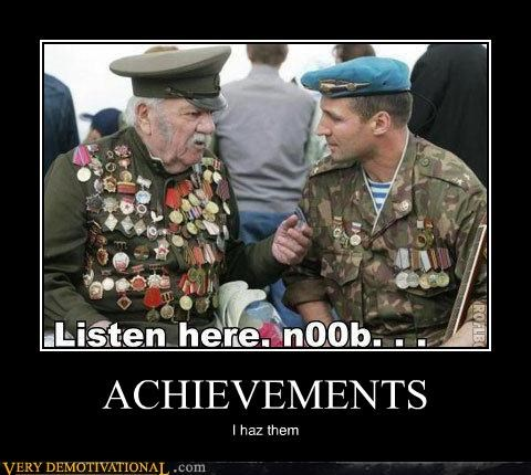 achievements,army guys,IRL,lol speak,medals,noobs,old people,Videogames