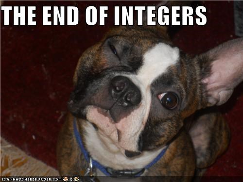 THE END OF INTEGERS