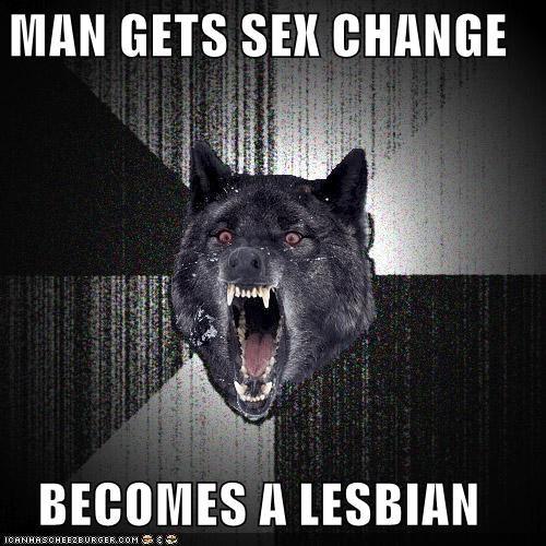 MAN GETS SEX CHANGE  BECOMES A LESBIAN