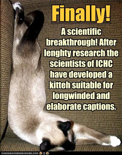 breakthrough,caption,captioned,captions,cat,developed,discovery,elaborate,kitteh,longwinded,l-shape,science,scientific,scientists,siamese,suitable