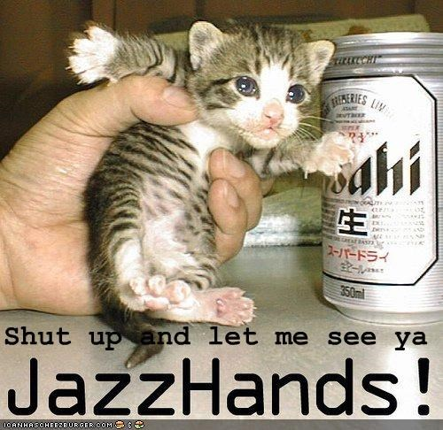 U Kin Nebber Have 2 Much Jazz Handz