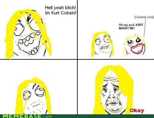 courtney love,kurt cobain,Memes,Okay,Rage Comics