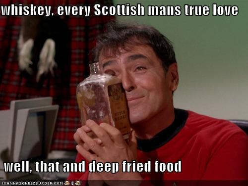 whiskey, every Scottish mans true love   well, that and deep fried food