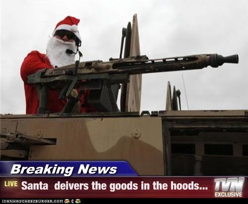 Breaking News - Santa  deivers the goods in the hoods...