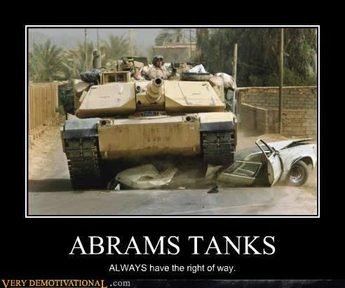 Abrams,awesome,right of way,rules,tanks,traffic