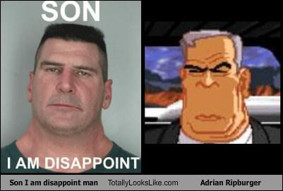 Son I am disappoint man Totally Looks Like Adrian Ripburger