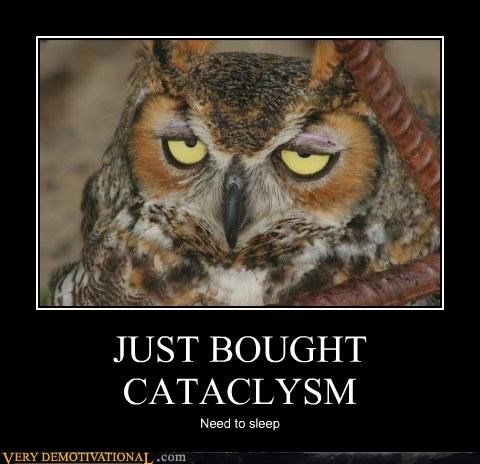 JUST BOUGHT CATACLYSM
