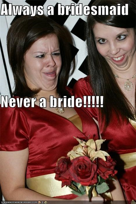Always a bridesmurrrd