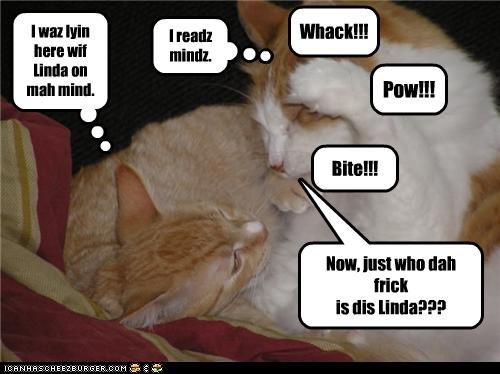 I waz lyin here wif Linda on mah mind.
