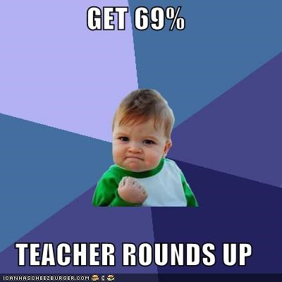 GET 69%  TEACHER ROUNDS UP