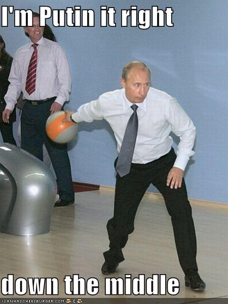 bowling,puns,russia,Vladimir Putin,vladurday