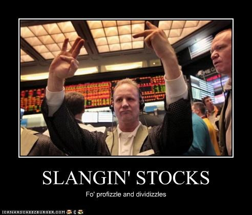 SLANGIN' STOCKS