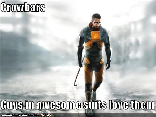 Crowbars  Guys in awesome suits love them