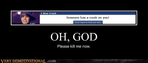 crushes,justin bieber,kill me now,oh god,spam,wtf