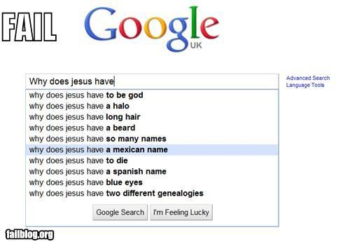 Autocomplete Me,failboat,google,jesus,Mexican,names,search