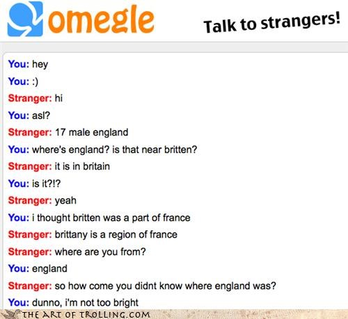 britain,brittany,dumb,england,english,france,Omegle