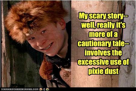 Pixie Dust: Careful How You Use It...