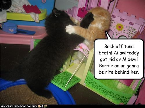 Back off tuna breth! Ai awlreddy got rid ov Midevil Barbie an ur gonna be rite behind her.