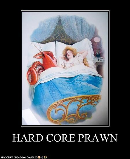 HARD CORE PRAWN