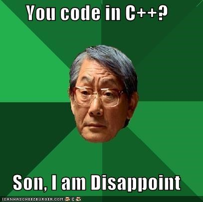 High Expectations Asian Father: You code in C++?