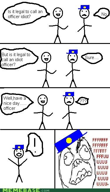 comics,cop,have a nice day,idiot,officer,troll,troll face,troll town