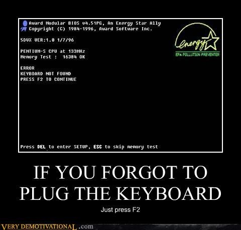 IF YOU FORGOT TO PLUG THE KEYBOARD