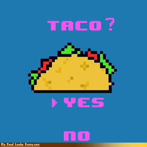 Funny Food Photos - Tacos Yes or No