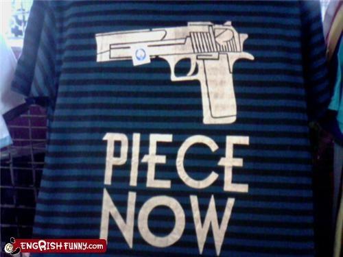 engrish-or-not,fashion,gun,peace,shirt,war