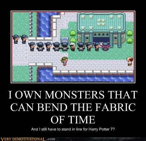 I OWN MONSTERS THAT CAN BEND THE FABRIC OF TIME