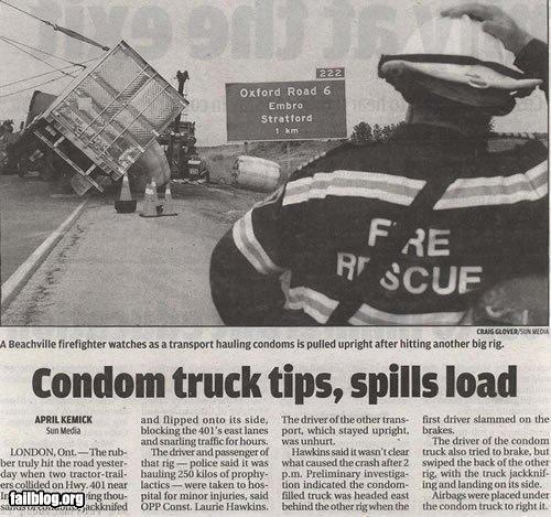 classic,condoms,failboat,headline,irony,Probably bad News,spill,truck,working