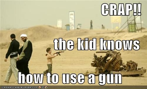 CRAP!! the kid knows how to use a gun