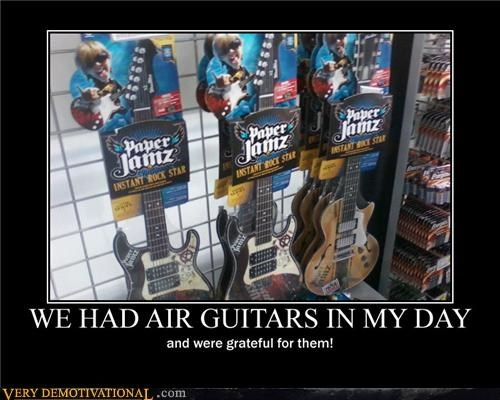 WE HAD AIR GUITARS IN MY DAY